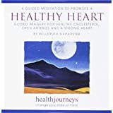 A Meditation to Promote a Healthy Heart- Guided Imagery and Affirmations to Improve Cholesterol, Blood Pressure and Heart Function