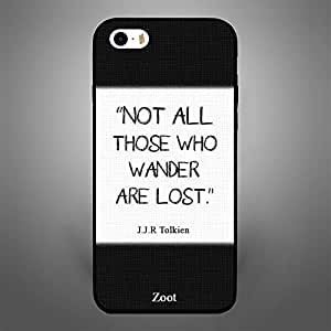 iPhone 5S Not All Those who Wander are lost
