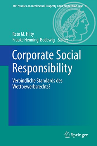 Corporate Social Responsibility: Verbindliche Standards des Wettbewerbsrechts? (MPI Studies on Intellectual Property and Competition Law) (German Edition) Pdf