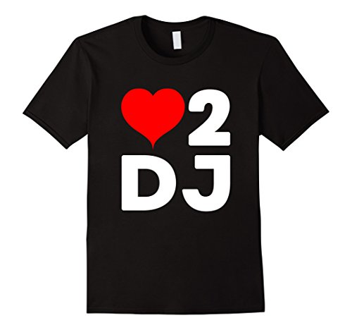 I love To Dj Party Heart 2 D.J Music T-shirt