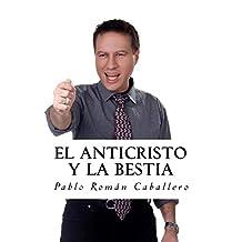 El Anticristo y La Bestia: Reflexiones Cristianas sobre los 7 Imperios Mundiales (Estudios Bíblicos nº 2) (Spanish Edition)