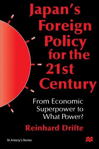 Japan's Foreign Policy In The 1990s: From Economic Superpower To What Power? (St Antony's Series)