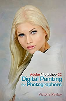 Digital Painting for Photographers by [Pavlov, Victoria]