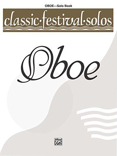 (Classic Festival Solos - Oboe, Volume 1: Oboe Part )