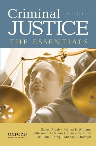 Criminal Justice: The Essentials 3rd edition by Lab, Steven P., Williams, Marian R., Holcomb, Jefferson E., (2012) Paperback