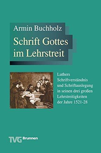 Schrift Gottes im Lehrstreit von Berthold Schwarz