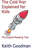 The Cold War Explained for Kids: The English Reading Tree