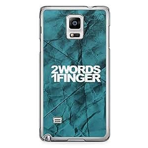 Inspirational Samsung Note 4 Transparent Edge Case - 2 words 1 Finger