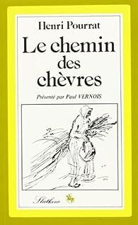 Le Chemin des Chevres. Présentation de Paul Vernois. avec des Dessins par Berthold Mahn. (Réédition 1947). par Henri Pourrat