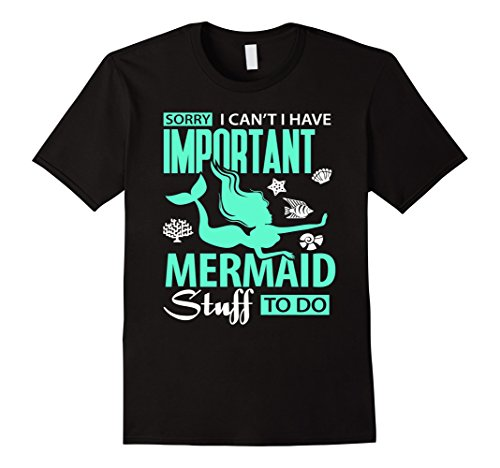 Mermaid T-Shirt I Can't Mermaids Stuff to do Gift (Little Mermaid Stuff)