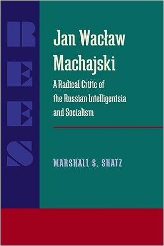 Book Jan Waclaw Machajski: A Radical Critic of the Russian Intelligentsia and Socialism (Pitt Russian East European)