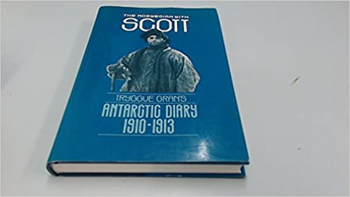 Amazon the norwegian with scott the antarctic diary of tryggve the norwegian with scott the antarctic diary of tryggve gran 1910 13 english and norwegian edition 1st edition fandeluxe Gallery