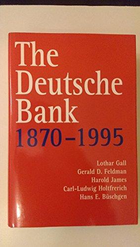 The Deutsche Bank  1870 1995