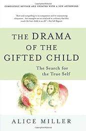 Das Drama des begabten Kindes und die Suche nach dem wahren Selbst: eine Um- und Fortschreibung