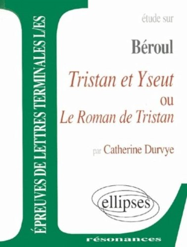 Le Roman De Tristan Et Yseut French Edition [Pdf/ePub] eBook