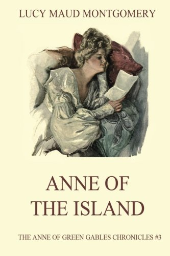 Anne of the Island (The Anne of Green Gables Chronicles) (Volume 3) -  Lucy Maud Montgomery, Student, Paperback