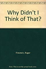 Why Didn't I Think of That? Paperback