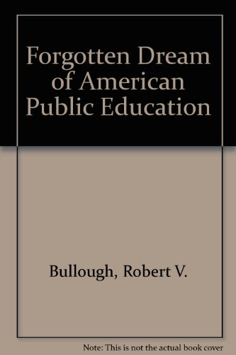 The Forgotten Dream of American Public Education