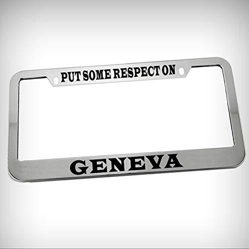 Put Some Respect On Geneva Zinc Metal Tag Holder Car Auto Novelty License Plate Frame Decorative Border - Chrome \ Silver Color Sign for Home Garage Office Decor