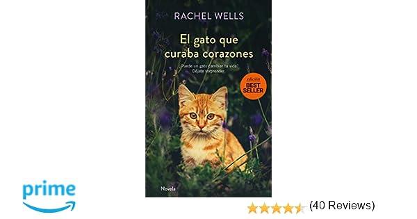 El gato que curaba corazones: Amazon.es: Rachel Wells, Montse Triviño: Libros