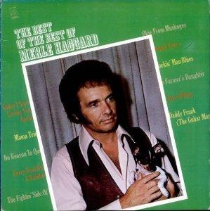 The Best of the Best of Merle Haggard (Merle Haggard Best Hits)