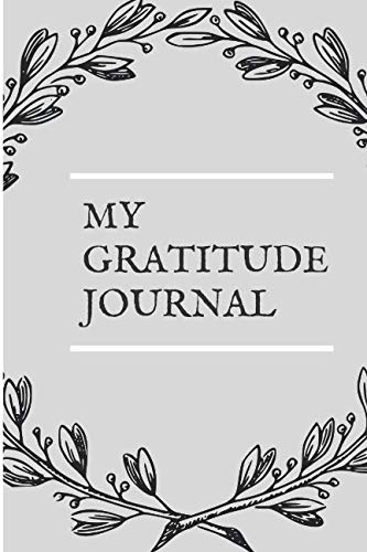 My Gratitude Journal: A challenge to Deeper Happiness, Greater Joy and More Gratitude!