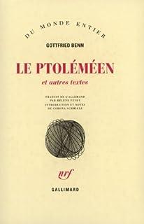 Le Ptoléméen et autres textes, Benn, Gottfried
