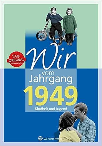 Wir Vom Jahrgang 1949 Kindheit Und Jugend Jahrgangsbande Geburtstag Amazon De Helmut Blecher Bucher