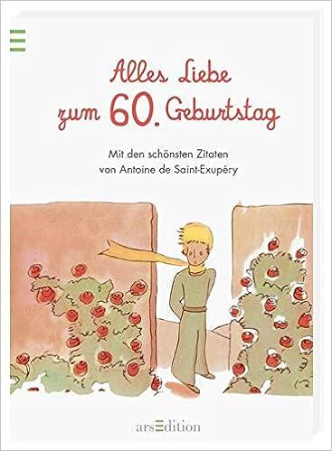 Alles Liebe Zum 60 Geburtstag Die Schönsten Zitate Von