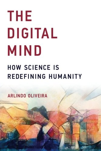 The Digital Mind: How Science Is Redefining Humanity (The MIT Press)