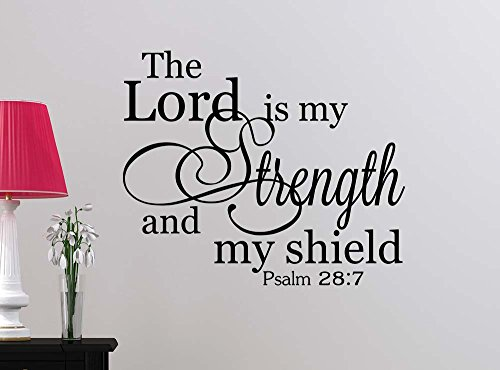 Wall Vinyl Decal The Lord is my strength and my shield Psalm love cute inspirational family love vinyl quote saying wall art lettering sign room decor 28:7