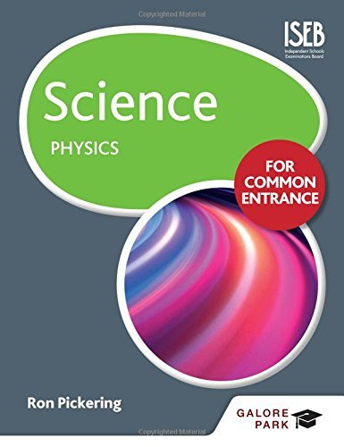 Science for Common Entrance: Physics by W.R. Pickering 2015 ...