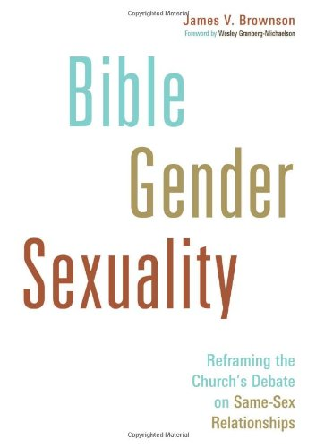 Bible, Gender, Sexuality: Reframing the Church