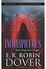 Inconspicuous: Book Four: Shadows Of Obsession Paperback