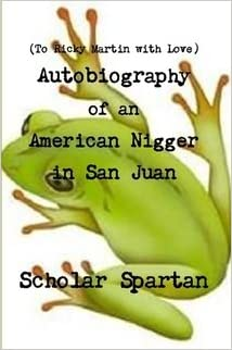 Autobiography of an American Nigger in San Juan
