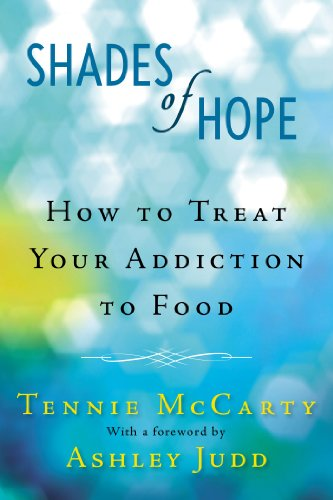 Shades of Hope: How to Treat Your Addiction to Food by Berkley