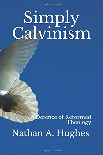 Obviously Calvinism: A Defence of Reformed Theology