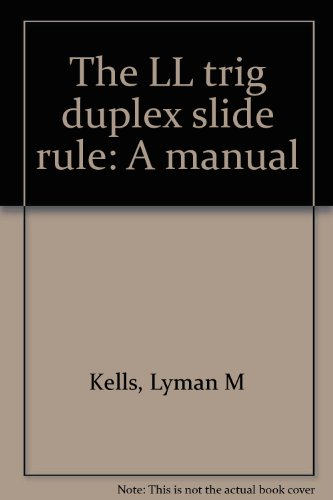 The LL trig duplex slide rule: A manual ()