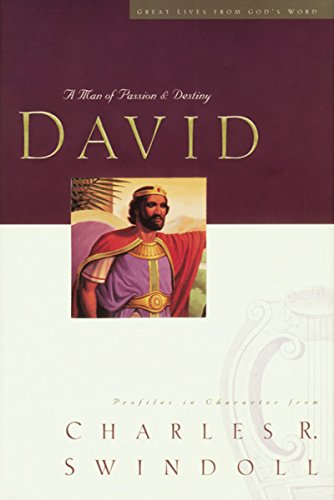 David A Man Of Passion And Destiny (Story Of David In The Bible Davids Life)