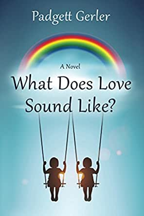 Amazon Com What Does Love Sound Like Ebook Padgett Gerler Kindle