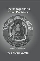 Tibeton Yoga & Its Secret Doc (Kegan Paul Library of Religion and Mysticism)