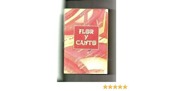 Flor Y Canto-Segunda Edicion Paperback – January 1, 2001