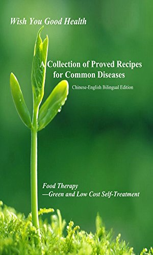 A Complete Collection of TCM Proved Recipes for Common Diseases: Food Therapy ---Green,Fast,Low Cost Self-Treatment Pdf