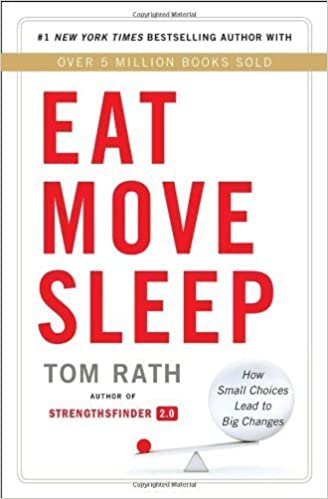 Tom Rath Eat Move Sleep How Small Choices Lead To Big Changes Hardcover 2013 Edition
