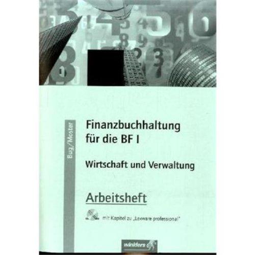 Finanzbuchhaltung für die BF I: Berufsfachschule I Rheinland-Pfalz: Finanzbuchhaltung: Arbeitsheft, übereinstimmend ab 4. Auflage des Schülerbuches