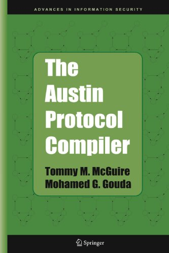 The Austin Protocol Compiler (Advances in Information Security) by Tommy M McGuire