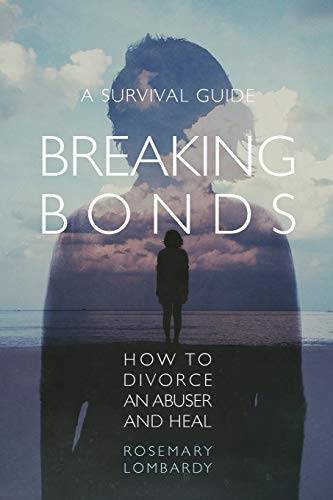 Pdf Relationships Breaking Bonds: How to Divorce an Abuser and Heal—A Survival Guide
