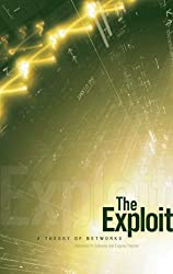 The Exploit: A Theory of Networks (Electronic Mediations)