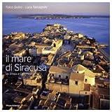 Il mare di Siracusa da Ortigia a Capo Passero. Ediz. italiana e inglese