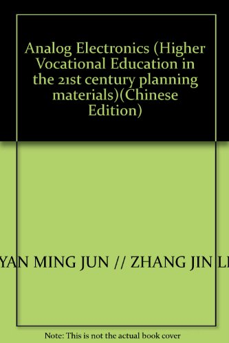 Analog Electronics (Higher Vocational Education in the 21st century planning materials)(Chinese Edition)